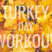 Turkey Day workouts to try this season!